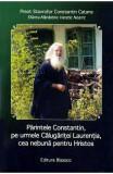 Parintele Constantin, pe urmele Calugaritei Laurentia, cea nebuna pentru Hristos - Constantin Catana