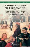 Commedia italiana del Rinascimento / Comedia italiană din Renaştere (vol. II)