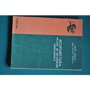 TIBERIU RAIBULET - ACUPUNCTURA MIJLOC DE RECUPERARE FUNCTIONALA