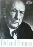 Richard Strauss. Personalitatea si opera (Editia I)