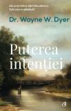 Puterea intentiei | Dr. Wayne W. Dyer