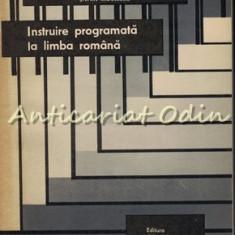 Instruire Programata La Limba Romana - S. Radulescu - Tiraj: 9020 Ex.