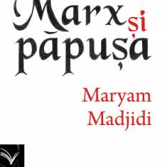 Marx şi păpuşa, de Maryam Madjidi