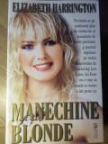 MANECHINE BLONDE-ELIZABETH HARRINGTON, Polirom
