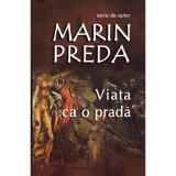 Viata ca o prada | Marin Preda