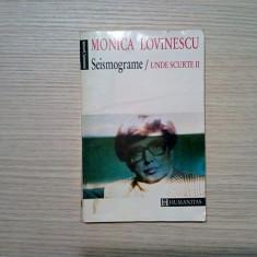 MONICA LOVINESCU - Seismograme / Unde Scurte II - Humanitas, 1993, 271 p.