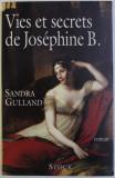 VIES ET SECRETS DE JOSEPHINE B . - roman par SANDRA GULLAND , 1999