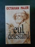 OCTAVIAN PALER - EUL DETESTABIL
