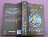 Iluminatii. Esoterism, teoria complotului, extremism - Pierre-Andre Taguieff