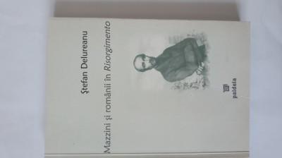 Ștefan Delureanu - Mazzini și românii în Risorgimento foto