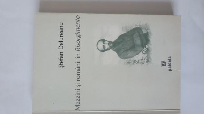 Ștefan Delureanu - Mazzini și românii în Risorgimento