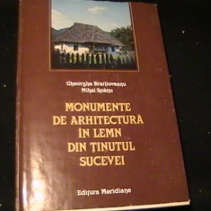 MONUM. DE ARHITECTURA IN LEMN DIN  TINUTUL SUCEVEI-GH. BRATILOVEANU-MIHAI SPINU-, Alta editura