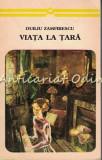 Cumpara ieftin Viata La Tara - Duiliu Zamfirescu