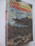 Caderea Constantinopolelui (vol. 1) - Vintila Corbul