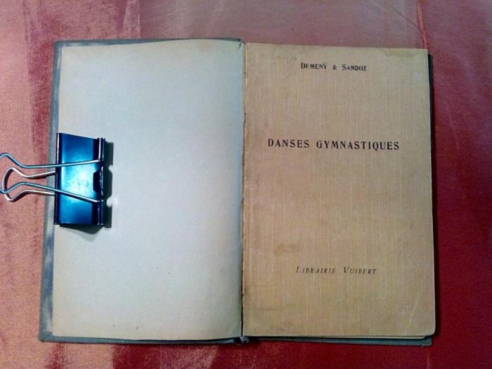 DANSES GYMNASTIQUES - G. Demeny, A. Sandoz - Librairie Vuibert, 1920, 122 p.