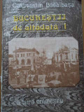 Bucurestii De Altadata 1 - Constantin Bacalbasa ,291834
