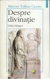AS - MARCUS TULLIUS CICERO - DESPRE DIVINATIE (EDITIE BILINGVA)