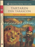 Tartarin Din Tarascon.Lectura Recomandata In Programa Scolara - Alphonse Daudet