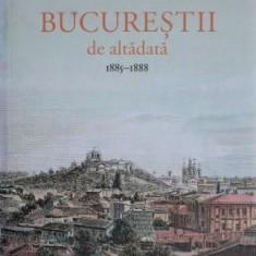 Bucurestii de altadata 1885-1888 - Constantin Bacalbasa