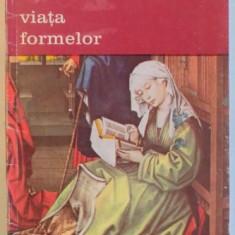 VIATA FORMELOR de HENRI FOCILLON , 1995