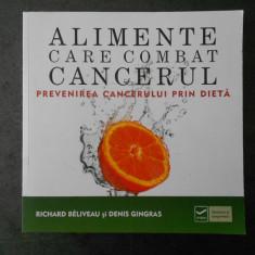 RICHARD BELIVEAU, DENIS GINGRAS - ALIMENTE CARE COMBAT CANCERUL