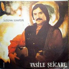 Vinyl Vasile Șeicaru – Iubirea Noastră, original