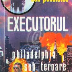 Executorul. Philadelphia sub teroare