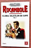 Rocambole nr. 6. Clubul valetilor de cupa Vol. 4 - Ponson du Terrail, Dexon