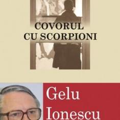 Covorul cu scorpioni. Douasprezece fragmente memorialistice - Gelu Ionescu