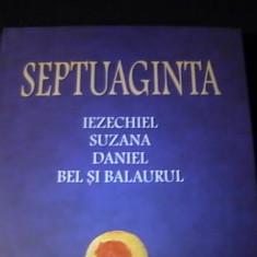 SEPTUAGINTA-VOL-6/II-IEZECHIEL-SUZANA-DANIEL-BEL SI MAURUL-563 PG A 4-