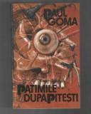 Paul Goma - Patimile dupa Pitesti, ed. Cartea Romaneasca, 1990