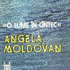 O lume in cantec. Angela Moldovan