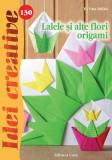 Lalele și alte flori origami