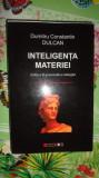 Inteligenta materiei 474pagini/an2009- Dumitru Constantin Dulcan