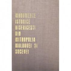 Monumente istorice bisericesti din Mitropolia Moldovei si Sucevei
