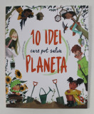 10 IDEI CARE POT SALVA PLANETA , ilustratii de CLARISSA CORRADIN , text de GIUSEPPE D ' ANNA , 2021