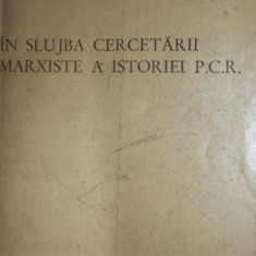 IN SLUJBA CERCETARII MARXISTE A ISTORIEI P . C . R . - CONSTANTIN BARBULESCU ( REDACTOR - SEF ) , ION BULEI