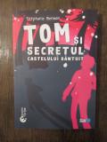 Tom si secretul castelului bantuit - Stephanie Benson