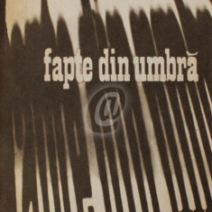 Fapte din umbra, vol. 4