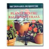 W. Wehmeyer - Dicționarul Dumont de Plante pentru balcon și terasă