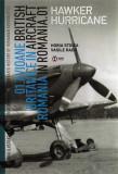 Avioane britanice in Romania - Istoria ilustrata a aeronauticii romane, Volumul 1 | Horia Stoica