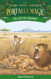 Portalul magic 11: Cu leii in savana - Mary Pope Osborne