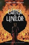 Cartea Lunilor. Volumul al doilea din Cronicile Casterilor/Kami Garcia, Margaret Stohl