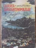 CADEREA CONSTANTINOPOLELUI VOL.1-VINTILA CORBUL