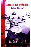 Suflet de hartie, Mira Tanase