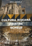 Cultura Ieseana Prin Schele - Mihai Zaborila