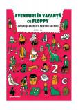 Aventuri în vacanță cu Floppy. Clasa a II-a