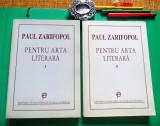 Paul Zarifopol - PENTRU ARTA LITERARA, vol. I+II (2 volume; Ed. FCR, 1997-1998)