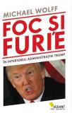 Foc și furie. În interiorul administrației Trump