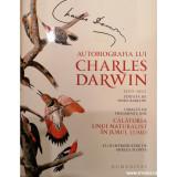 Autobiografia lui Charles Darwin 1809-1882. Calatoria unui naturalist in jurul lumii